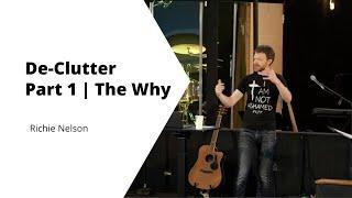 De Clutter part 1   The Why   Richie Nelson