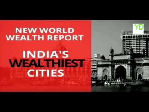 Richest Cities in India The World Wealth Report 2016
