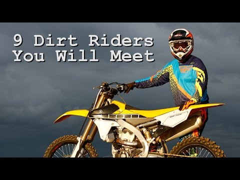 The 9 Dirt Bike Riders You Will Meet