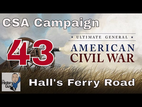 HALL'S FERRY ROAD (VICKSBURG) - Alternative Attack - Ultimate General Civil War - CSA Campaign 43