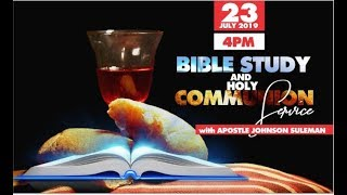 Bible Study and Communion Service with Apostle Johnson Suleman
