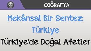 Mekânsal Bir Sentez: Türkiye - Türkiye'de Doğal Afetler