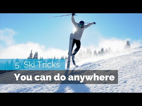 5 EASY SKI TRICKS   YOU CAN DO ANYWHERE