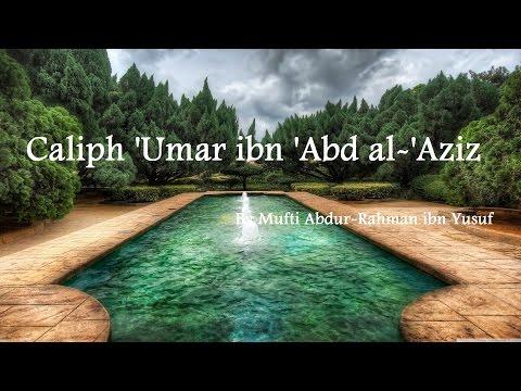 Saviours of Islamic Spirit Series: Caliph 'Umar ibn 'Abd al-'Aziz | Mufti Abdur-Rahman ibn Yusuf