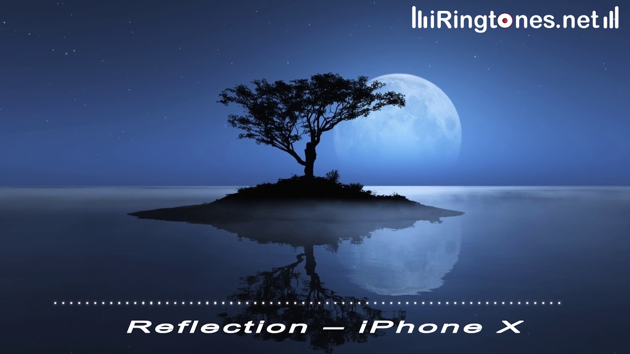 Reflection Iphone X Apple Ringtones Free Download