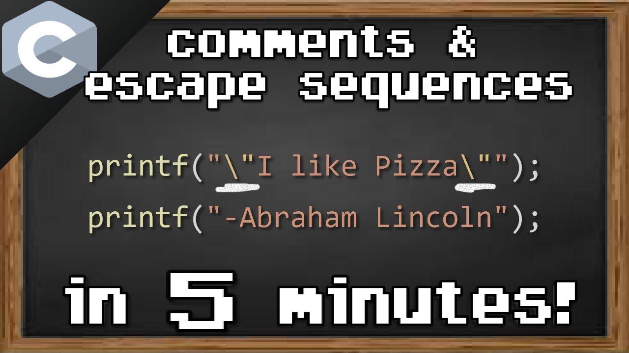 C comments & Escape Sequences