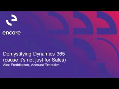 Demystifying Dynamics 365 | 'Cause it's not Just for Sales