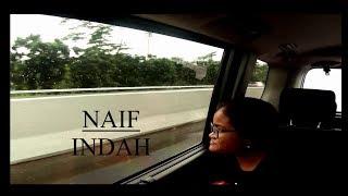 Naif - Indah  , Album :7 Bidadari