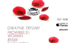 Dwayne Tryumf - Proverbs 31 Woman Remix
