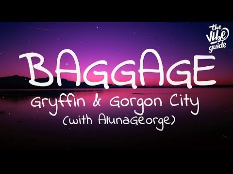 Gryffin & Gorgon City - Baggage (Lyrics) with AlunaGeorge