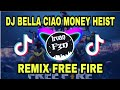 Dj Bella Ciao Dj Money Heist Remix Lagu Lobby Free Fire Terbaru  Dj Ff Bella Ciao Slow  Mp3 - Mp4 Download