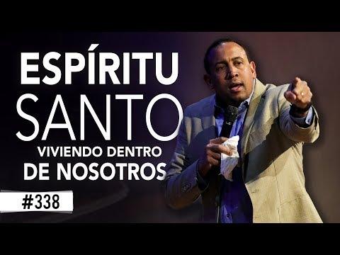 El Espíritu Santo viviendo dentro de nosotros - Pastor Juan Carlos Harrigan