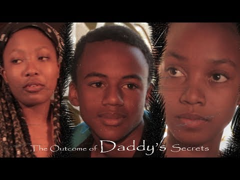 The Outcome Of Daddy's Secrets