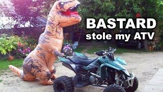 T-REX Sneaky bastard stole my ATV !
