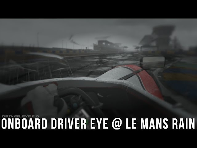 Onboard Driver Eye @ Le Mans (Wet Effect)
