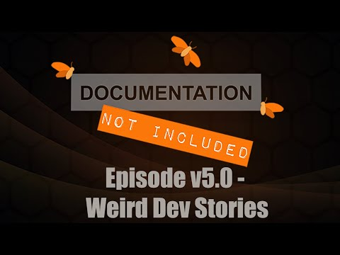 Episode v5.0: Weird Dev Stories