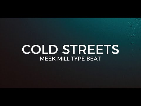 """Meek Mill type beat """"Cold streets""""     Free Type Beat 2020"""