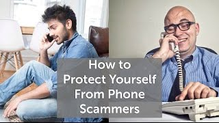 How to Protect Yourself From Phone Scammers