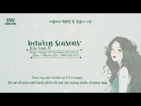 [Vietsub + Engsub + Hangul] Kim Yeon Ji (김연지) - Between seasons (계절사이)