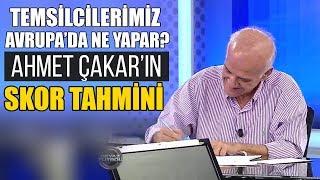 Ahmet Çakar'ın skor tahmini / Genk - Beşiktaş / Fenerbahçe - Anderlecht