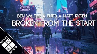 Ben Walter X Ento X Matt Rysen - Broken From The Start (ft. Niti)| Melodic Dubstep