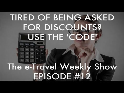 How To Handle Requests For A Discount - e-Travel Weekly Show #12