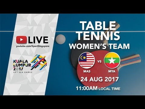 Table Tennis 🏓 Women's Team: Malaysia 🇲🇾 vs 🇲🇲 Myanmar | 29th SEA Games 2017