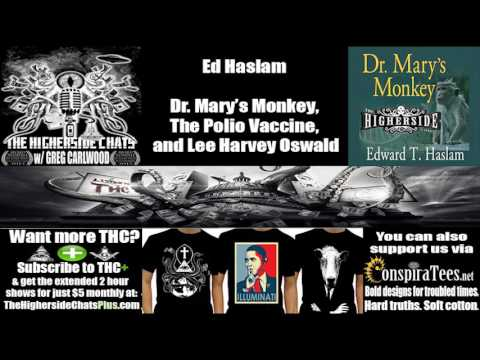 Ed Haslam | Dr. Mary's Monkey, The Polio Vaccine, and Lee Harvey Oswald