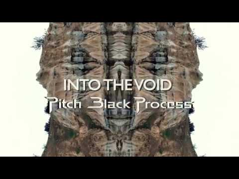 Pitch Black Process - Into the Void / Derinlere