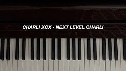 Charli XCX - Next Level Charli (Piano Cover) [Sheet Music]