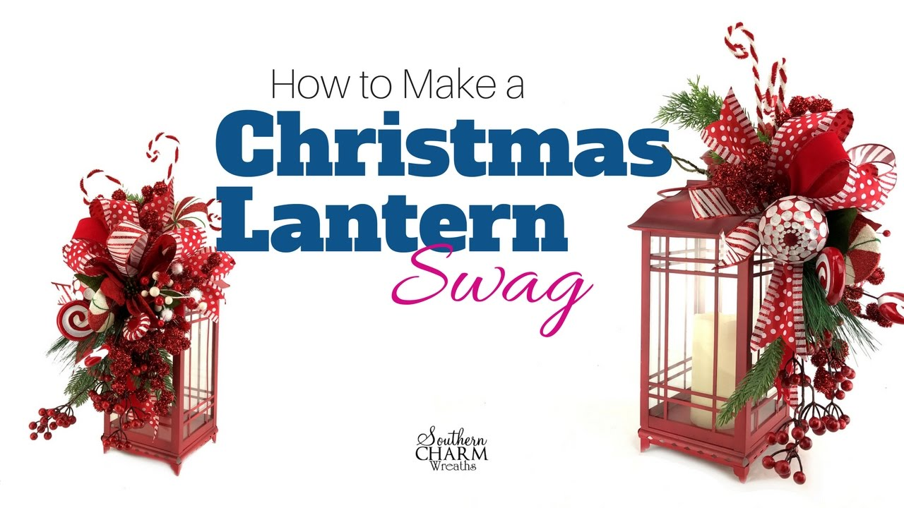 How to Make a Christmas Lantern Swag - YouTube