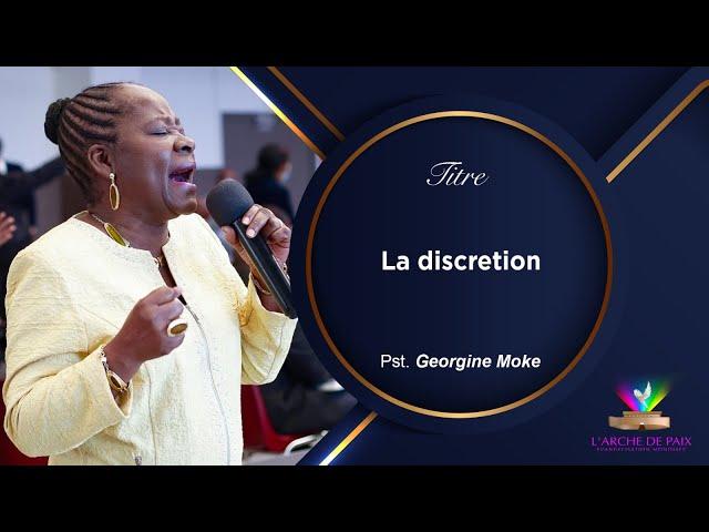 La discrétion - Pasteur Georgine MOKE - Dimanche 03/10/2021
