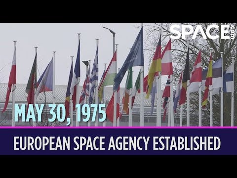 OTD in Space – May 30: European Space Agency Established