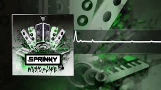 Sprinky - Music = Life (Official Video)