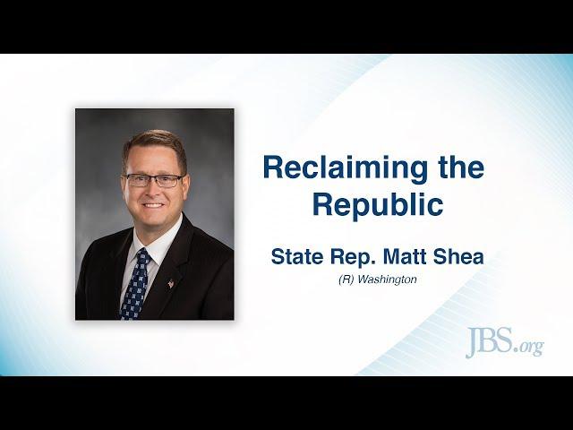 Reclaiming the Republic - Matt Shea