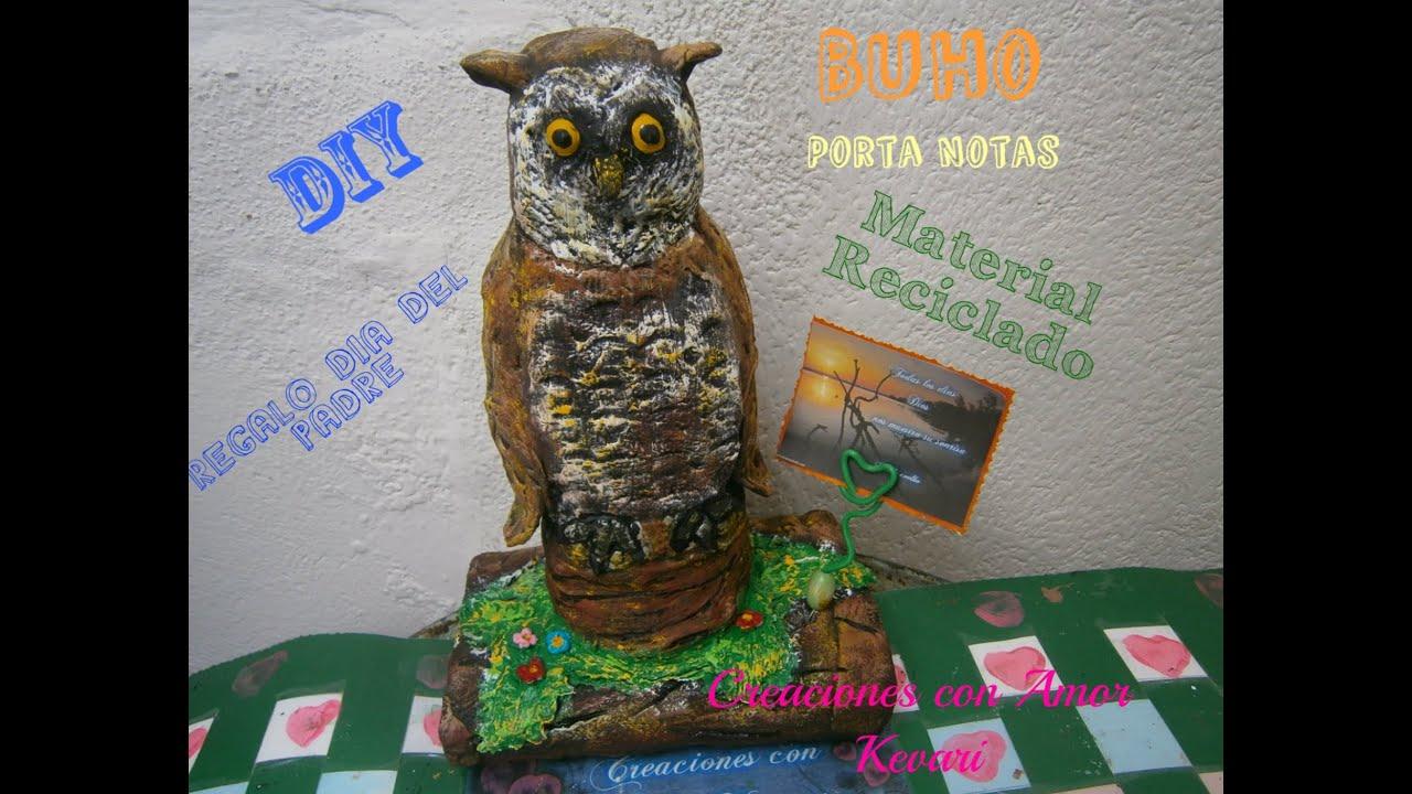 Buho porta notas material reciclado manualidad regalo dia del padre owl with recycled materials - Regalo padre navidad ...