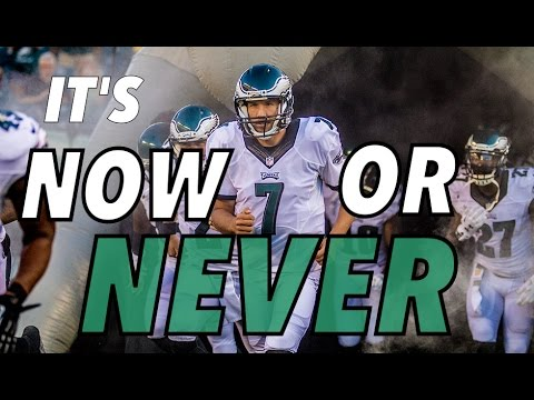 """Philadelphia Eagles Highlights """"It's Now Or Never """" │HD│"""
