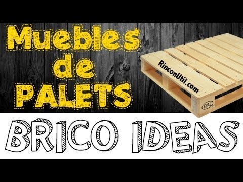 Brico ideas muebles con palets youtube for Fabricacion de muebles con palet de madera