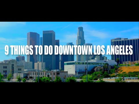 9 Things to do Downtown Los Angeles