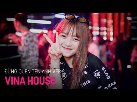 NONSTOP Vinahouse 2018 | Đừng Quên Tên Anh Remix Ver 2 - DJ Thành Long Aka | Nhạc DJ 2018