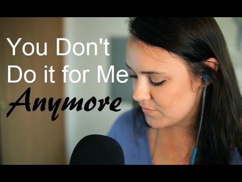 You Don't Do it for Me Anymore (Cover) - Demi Lovato
