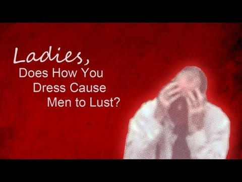 Ladies, Does How You Dress Cause Men to Lust? - Al Martin