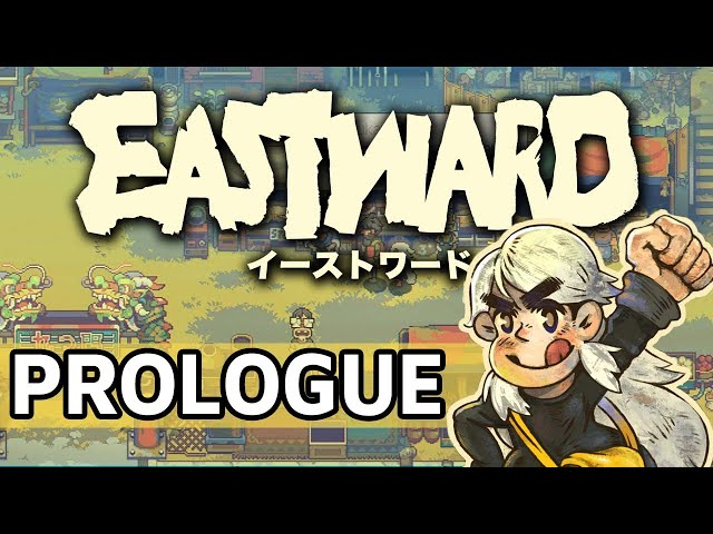 Early Preview   Eastward Prologue