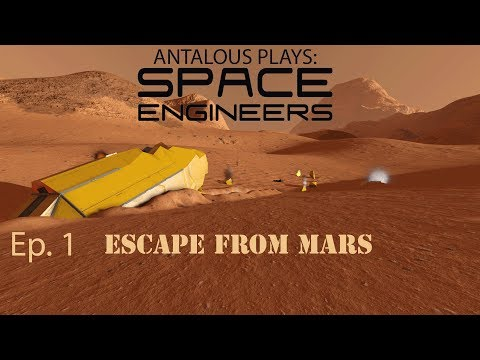 Space Engineers - Escape From Mars - Ep. 1 - Crash Landing! - Let's Play