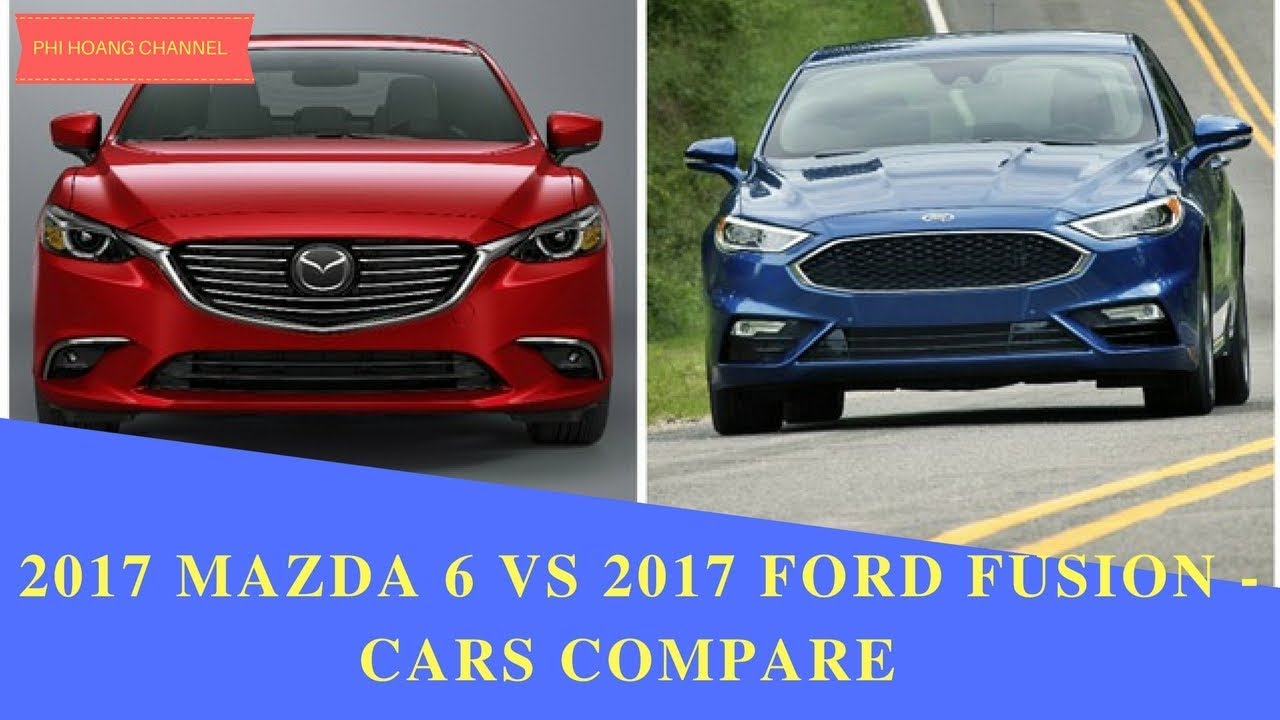 2017 mazda 6 vs 2017 ford fusion cars compare phi hoang channel youtube. Black Bedroom Furniture Sets. Home Design Ideas
