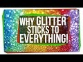 Why Does Glitter Stick to Everything?