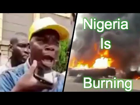 Nigeria Is On Fire & This Video Shows There Is No Hope
