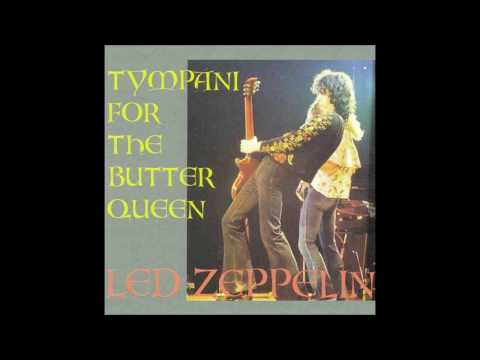 Led Zeppelin: Tympani For the Butter Queen [Bootleg]