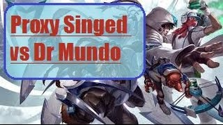 Singed vs Dr Mundo - Dont Need a Doctorate