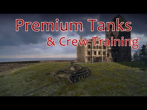 Premium Tanks and Crew Training - World of Tanks Patch 9.10